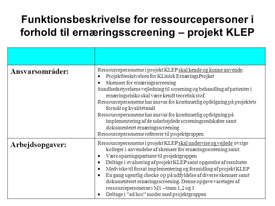 Ansvarsområder: Ressourcepersonerne i projekt KLEP skal kende og kunne anvende:  Projektbeskrivelsen for KLinisk ErnæringsProjket  Skemaer for ernær