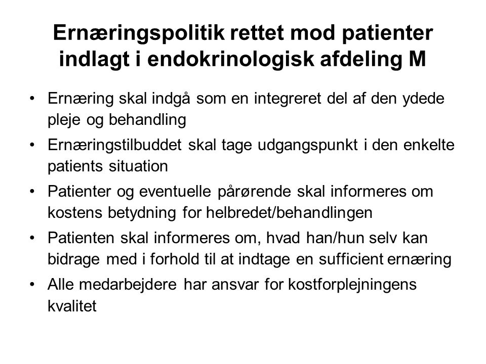 Målsætning for intervention •Alle patienter der indlægges i afdeling M med forventet indlæggelse på mere end to døgn skal vurderes ernæringsmæssigt.
