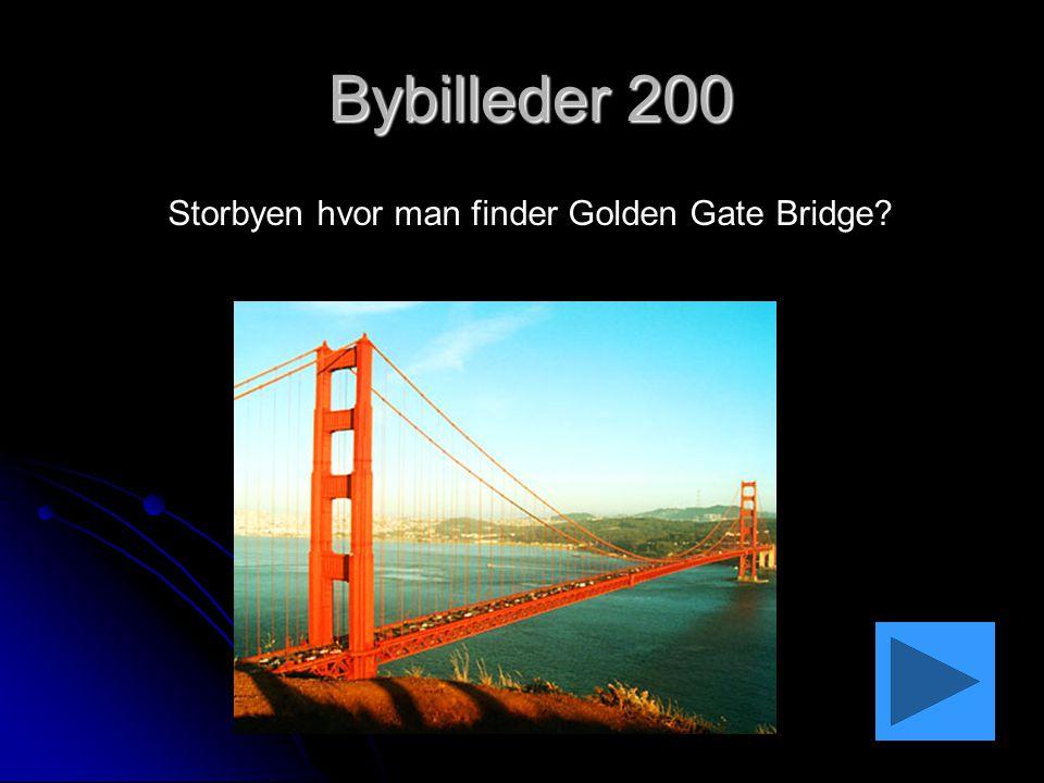 Bybilleder 200 Bybilleder 200 Storbyen hvor man finder Golden Gate Bridge?
