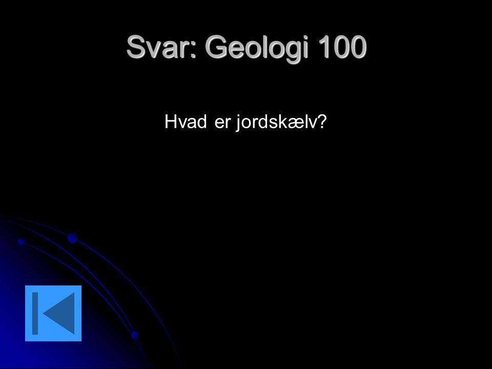 Svar: Geologi 100 Hvad er jordskælv?