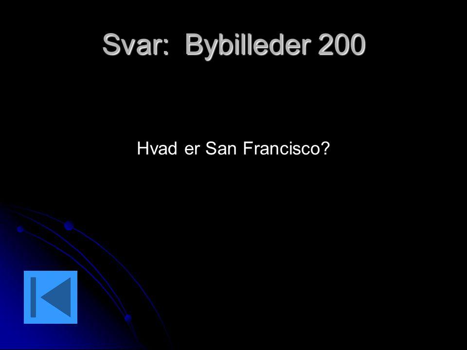 Svar: Bybilleder 200 Hvad er San Francisco?
