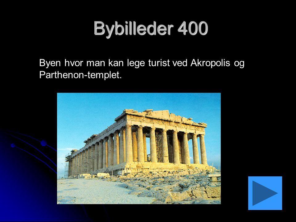 Bybilleder 400 Bybilleder 400 Byen hvor man kan lege turist ved Akropolis og Parthenon-templet.