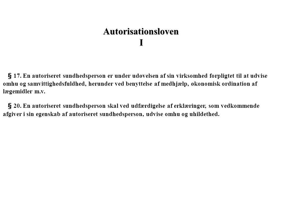 Autorisationsloven I § 17.