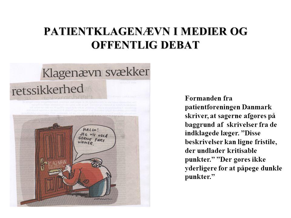 PATIENTKLAGENÆVN I MEDIER OG OFFENTLIG DEBAT Formanden fra patientforeningen Danmark skriver, at sagerne afgøres på baggrund af skrivelser fra de indklagede læger.