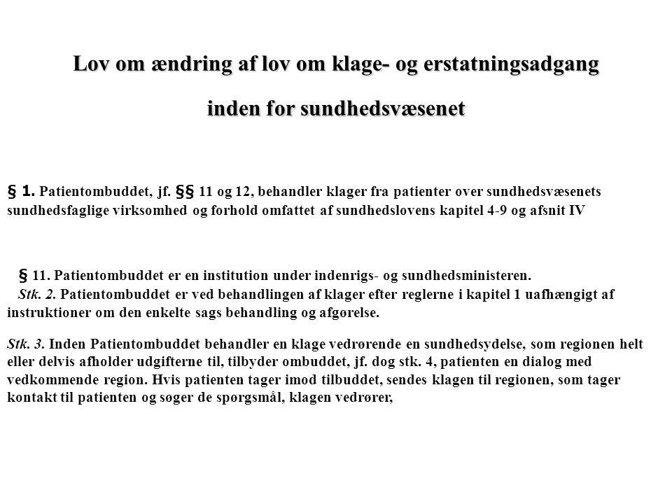 Lov om ændring af lov om klage- og erstatningsadgang inden for sundhedsvæsenet § 1.
