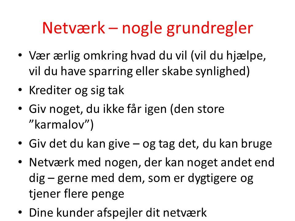 Netværk – nogle grundregler • Vær ærlig omkring hvad du vil (vil du hjælpe, vil du have sparring eller skabe synlighed) • Krediter og sig tak • Giv no