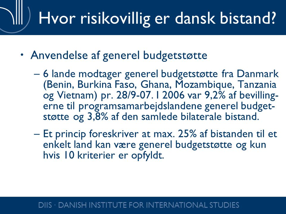 DIIS ∙ DANISH INSTITUTE FOR INTERNATIONAL STUDIES Hvor risikovillig er dansk bistand.