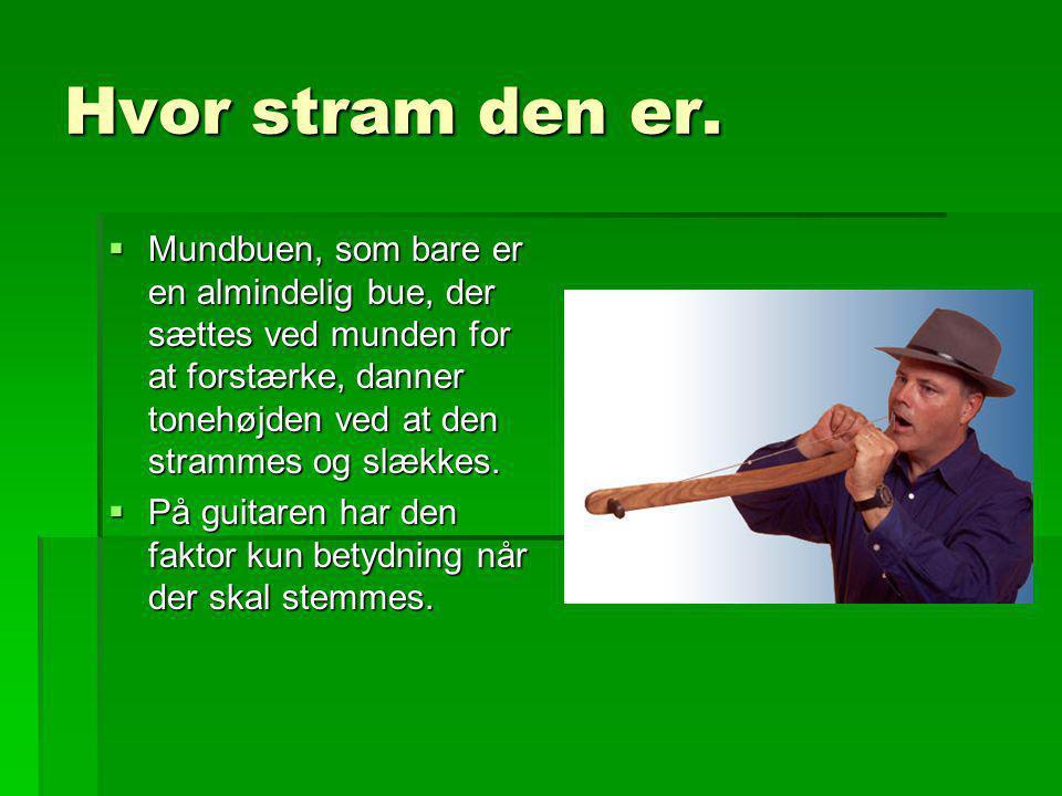 Tonehøjder  Harpens form gør, at strengene har forskellig længde og derved danner forskellige toner.