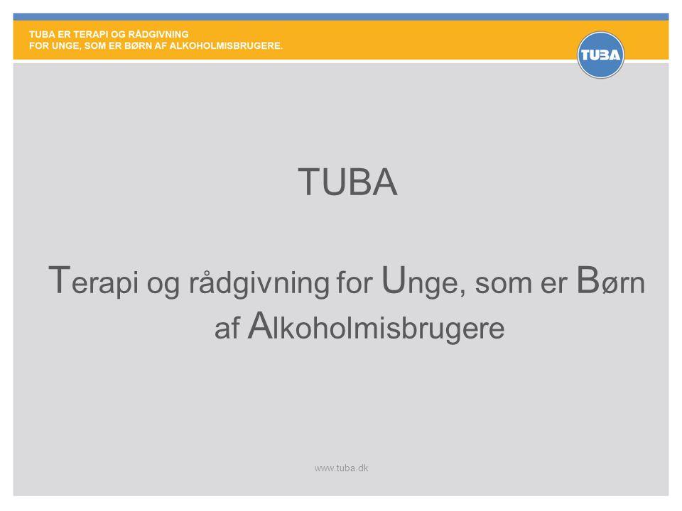 www.tuba.dk TUBA T erapi og rådgivning for U nge, som er B ørn af A lkoholmisbrugere