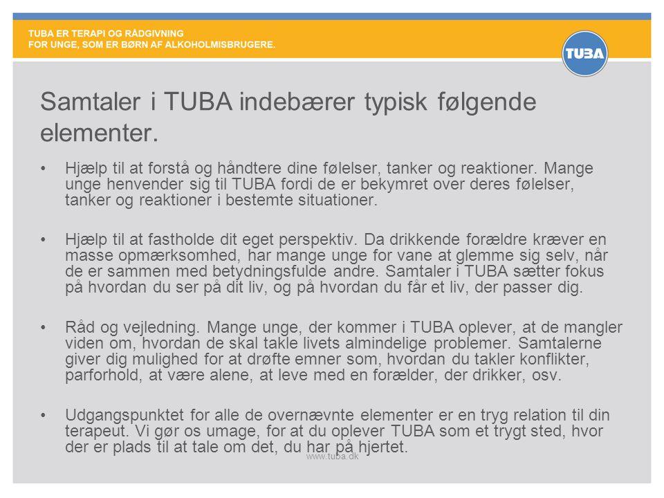 www.tuba.dk Samtaler i TUBA indebærer typisk følgende elementer. •Hjælp til at forstå og håndtere dine følelser, tanker og reaktioner. Mange unge henv