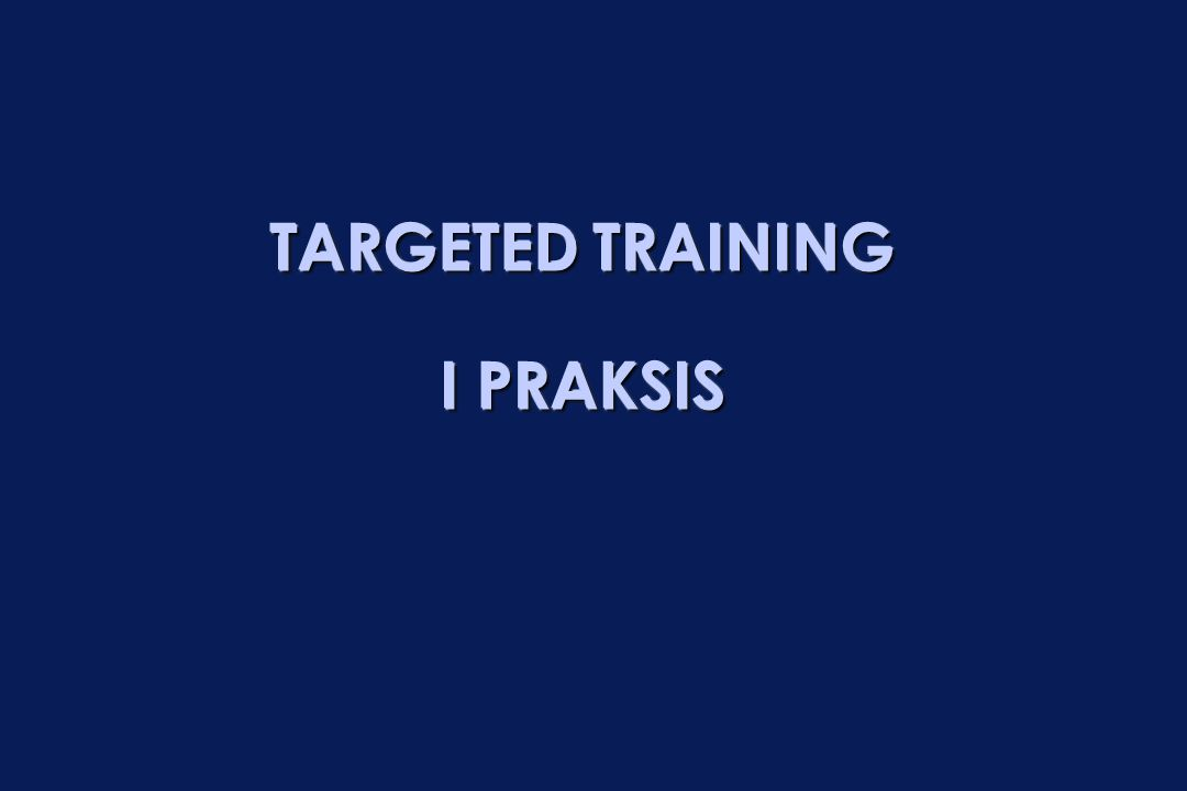TARGETED TRAINING I PRAKSIS