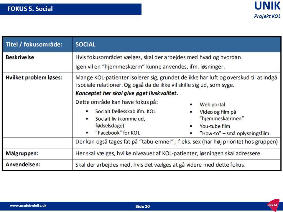 www.madebydelta.dk Side 10 UNIK Projekt KOL FOKUS 5. Social