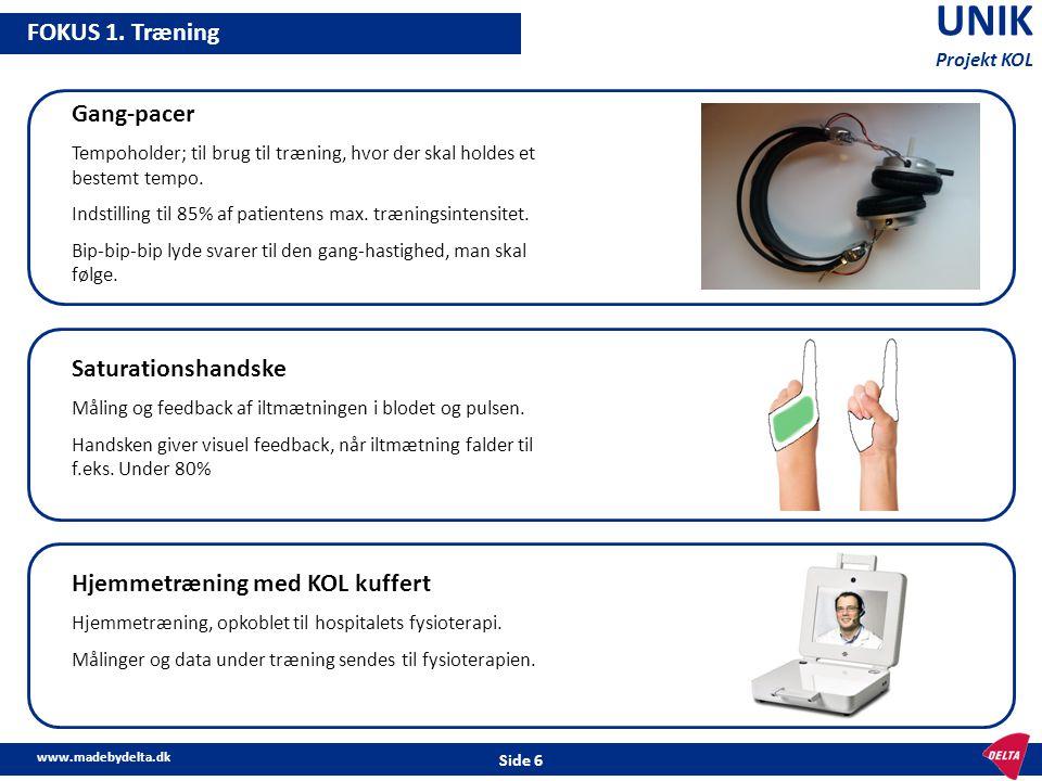 www.madebydelta.dk Side 6 UNIK Projekt KOL FOKUS 1. Træning Gang-pacer Tempoholder; til brug til træning, hvor der skal holdes et bestemt tempo. Indst