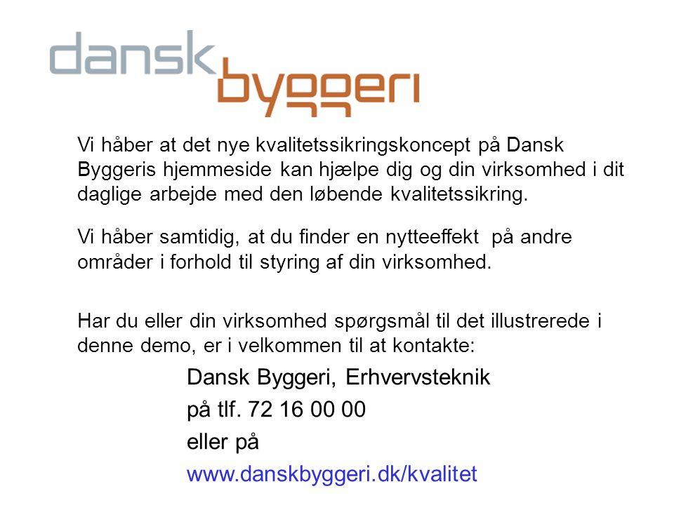 Vi håber at det nye kvalitetssikringskoncept på Dansk Byggeris hjemmeside kan hjælpe dig og din virksomhed i dit daglige arbejde med den løbende kvali
