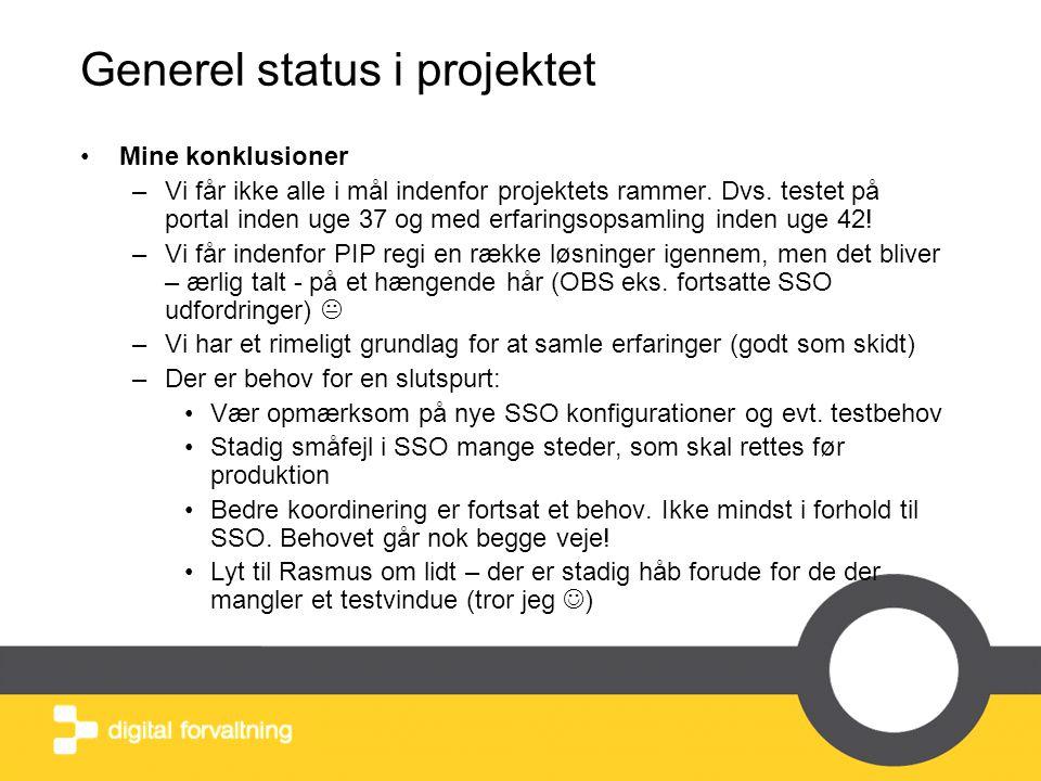 Generel status i projektet •Mine konklusioner –Vi får ikke alle i mål indenfor projektets rammer.