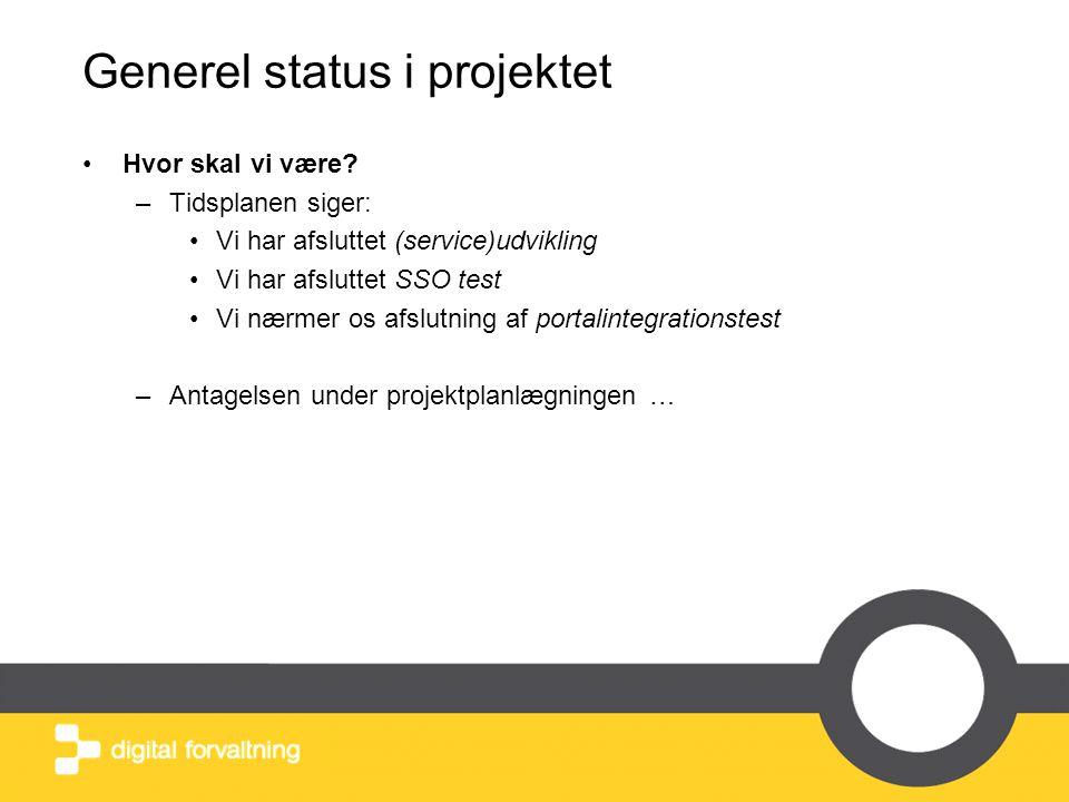 Generel status i projektet •Vigtige datoer forude: –SSO drift er 15.