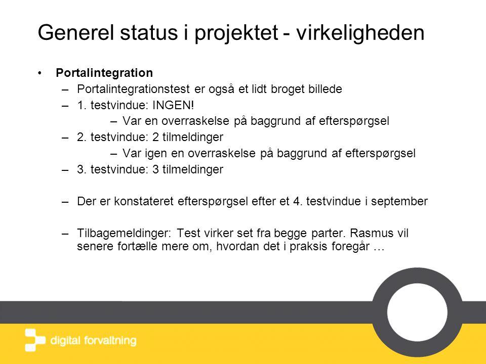 Generel status i projektet - virkeligheden •Portalintegration –Portalintegrationstest er også et lidt broget billede –1.