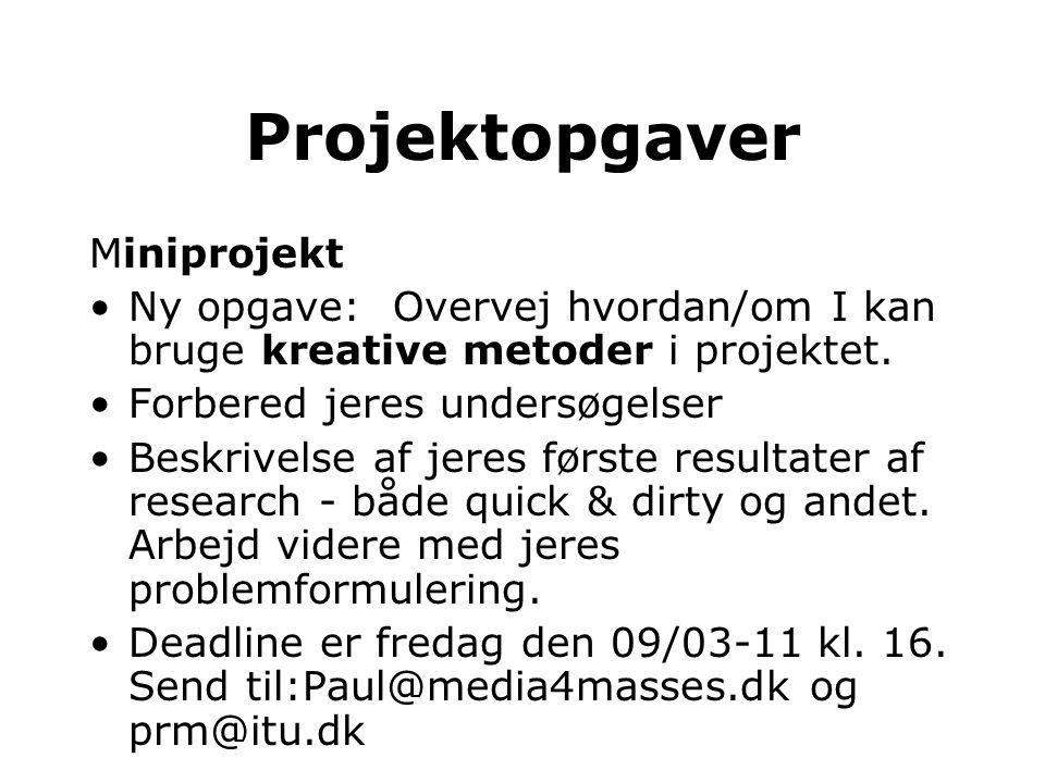 Miniprojekt •Ny opgave: Overvej hvordan/om I kan bruge kreative metoder i projektet. •Forbered jeres undersøgelser •Beskrivelse af jeres første result