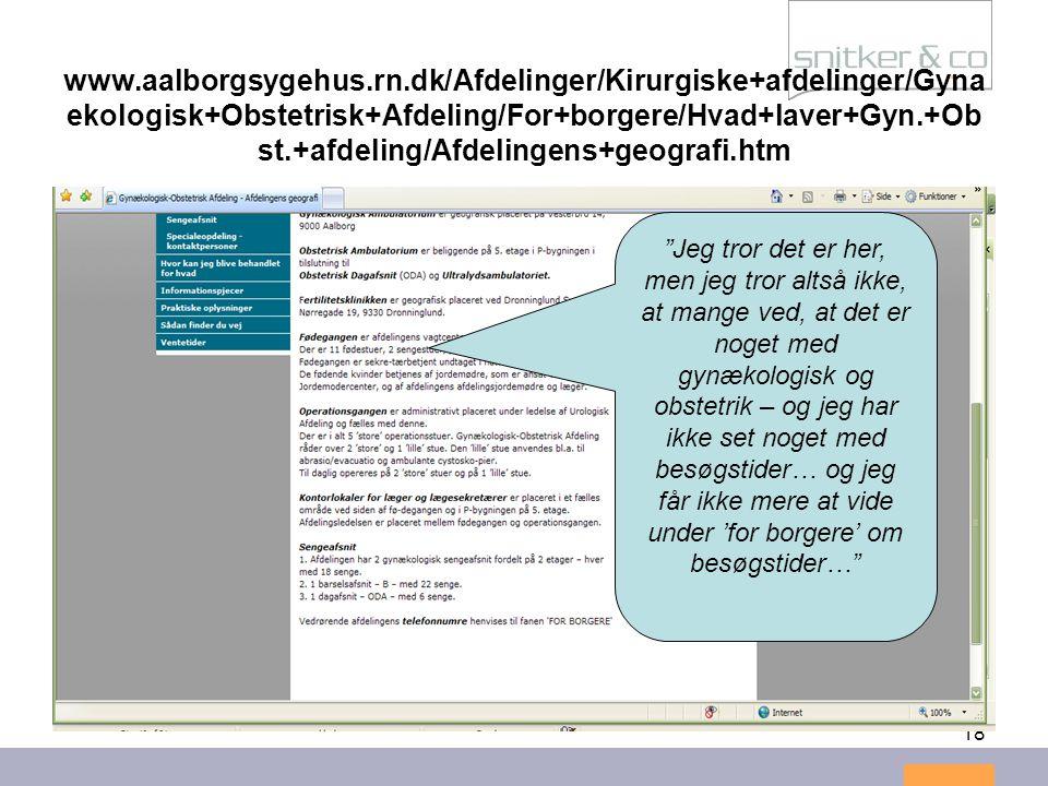 18 www.aalborgsygehus.rn.dk/Afdelinger/Kirurgiske+afdelinger/Gyna ekologisk+Obstetrisk+Afdeling/For+borgere/Hvad+laver+Gyn.+Ob st.+afdeling/Afdelingen