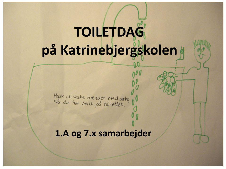 TOILETDAG på Katrinebjergskolen 1.A og 7.x samarbejder