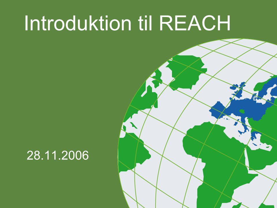 REACH i overskrifter •Hvad handler REACH om.•Hvilke fundamentale ændringer sker der med REACH.