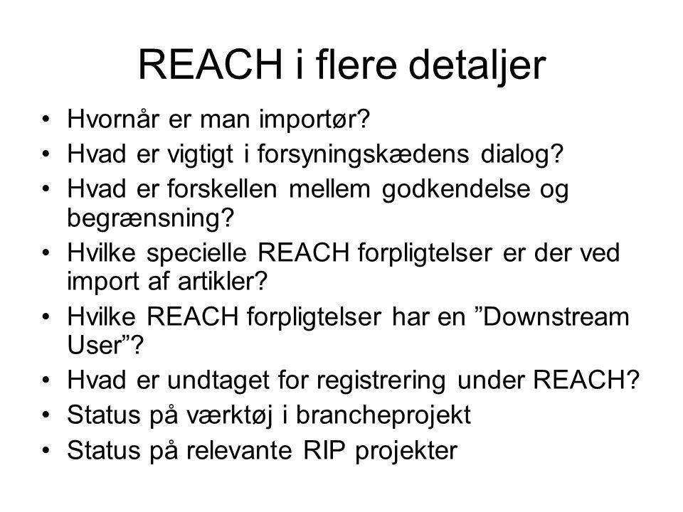 REACH i flere detaljer •Hvornår er man importør.•Hvad er vigtigt i forsyningskædens dialog.