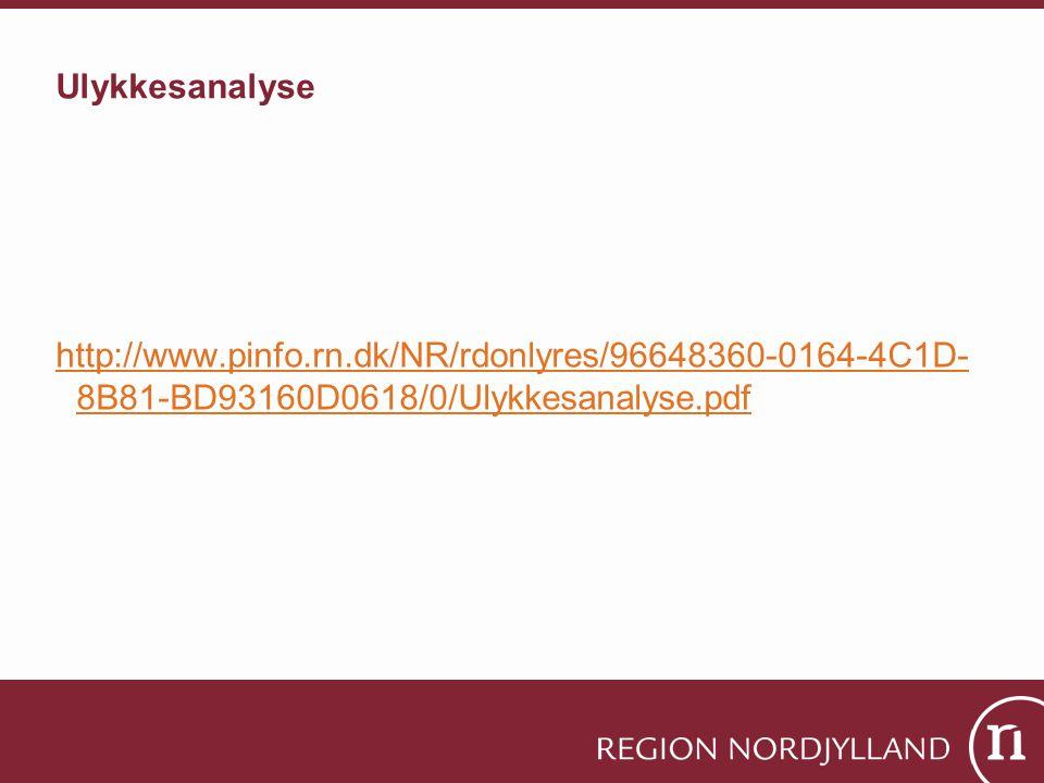 Ulykkesanalyse http://www.pinfo.rn.dk/NR/rdonlyres/96648360-0164-4C1D- 8B81-BD93160D0618/0/Ulykkesanalyse.pdf