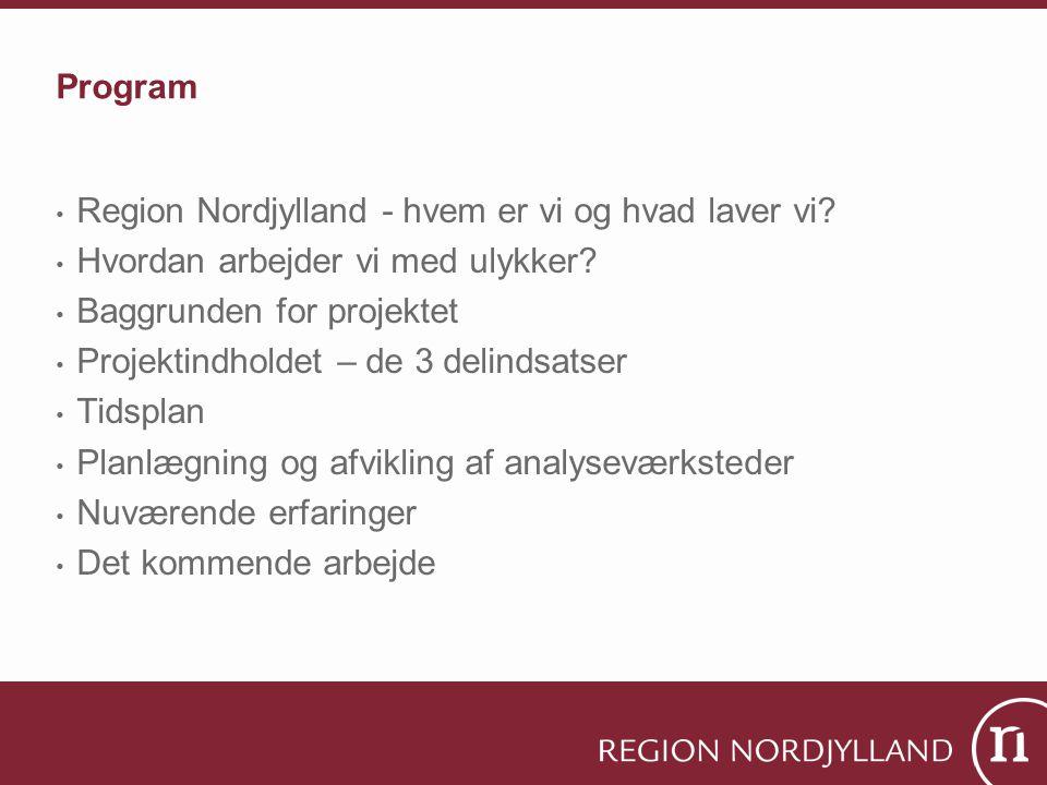 Program • Region Nordjylland - hvem er vi og hvad laver vi.