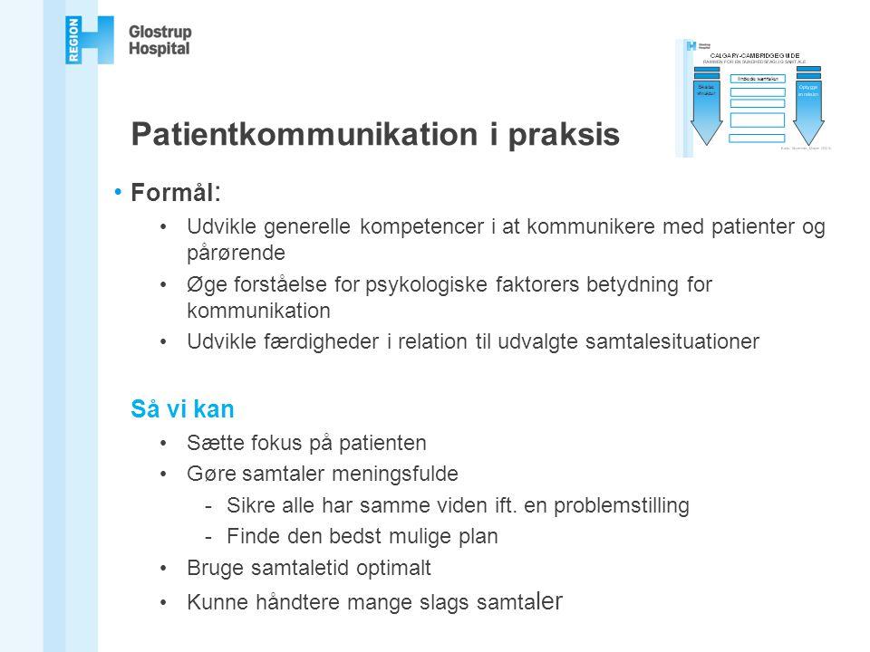 Camilla Gjedsted fabriciusPatientkommunikation i praksis • Formål : • Udvikle generelle kompetencer i at kommunikere med patienter og pårørende • Øge