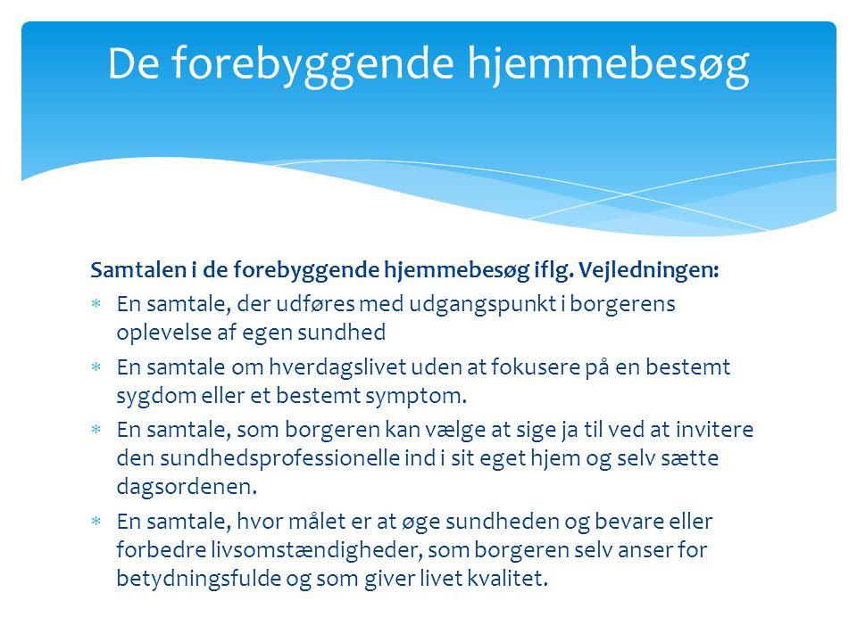 De forebyggende hjemmebesøg Samtalen i de forebyggende hjemmebesøg iflg.