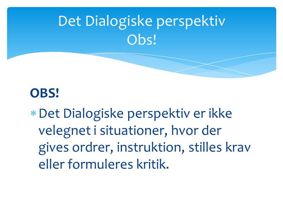 Det Dialogiske perspektiv Obs.OBS.