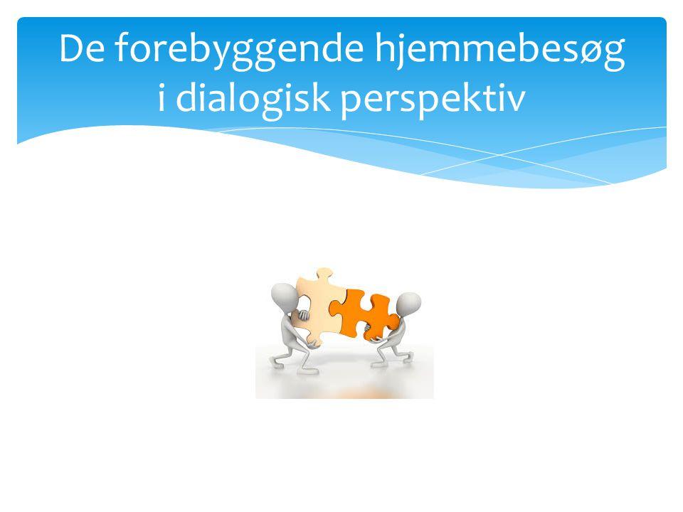 De forebyggende hjemmebesøg i dialogisk perspektiv