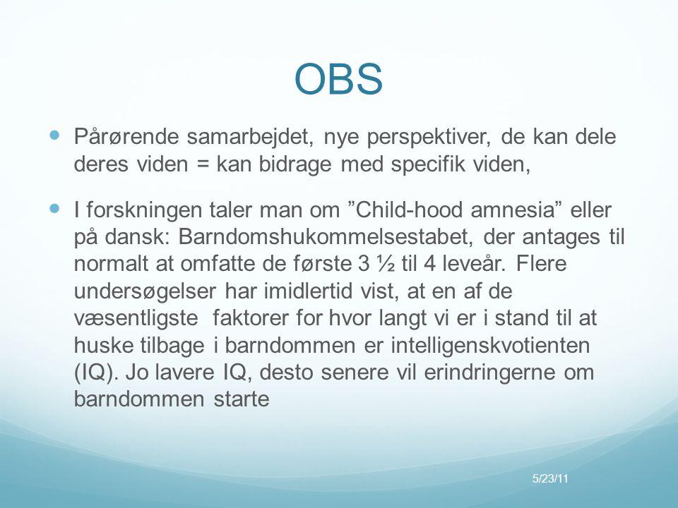 """OBS  Pårørende samarbejdet, nye perspektiver, de kan dele deres viden = kan bidrage med specifik viden,  I forskningen taler man om """"Child-hood amne"""