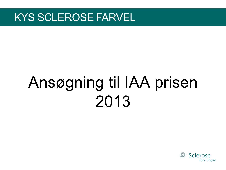 KYS SCLEROSE FARVEL Ansøgning til IAA prisen 2013