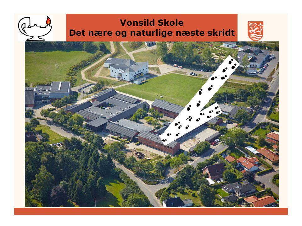 Vonsild Skole Det nære og naturlige næste skridt