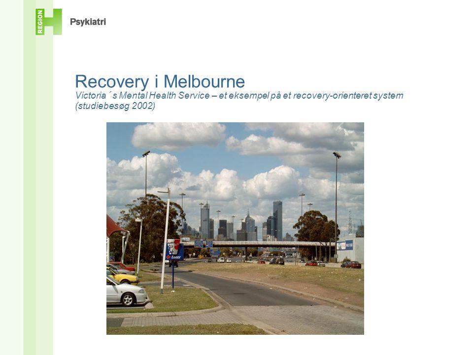 Recovery i Melbourne Victoria´s Mental Health Service – et eksempel på et recovery-orienteret system (studiebesøg 2002)