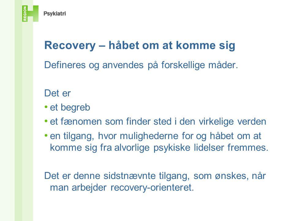 Recovery – håbet om at komme sig Defineres og anvendes på forskellige måder.