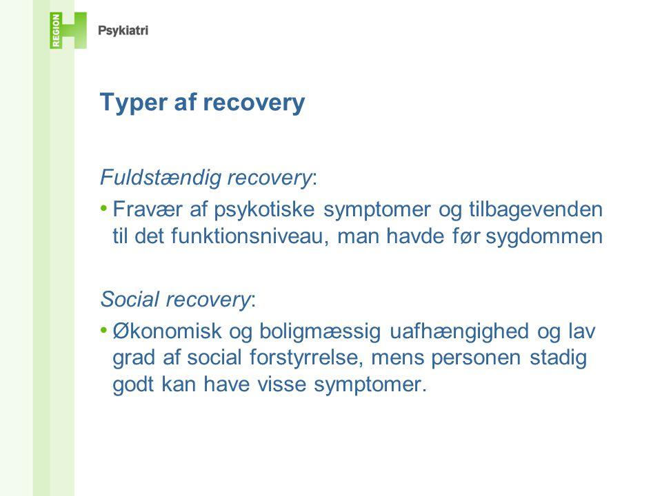 Opsamling - og anbefalinger • Recovery, (håbet om at komme sig), som gennem de seneste år har vundet indpas i psykiatrien, bygger på viden og erfaringer verden over – gennem 200 år.