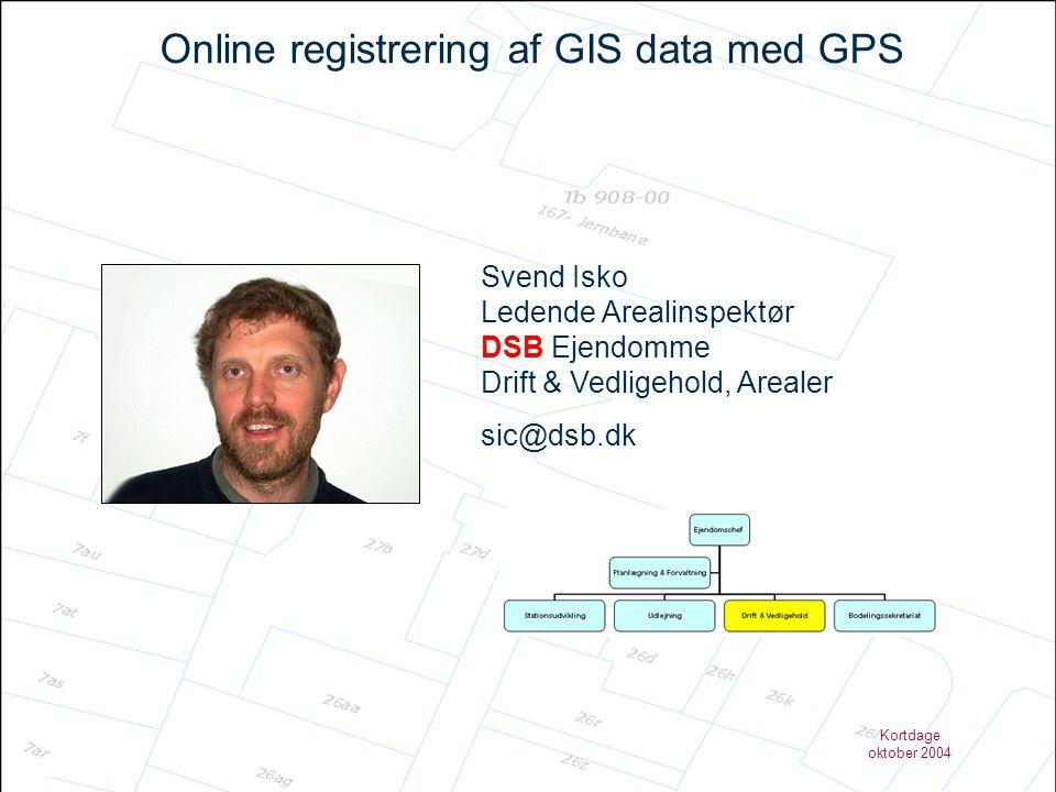 Kortdage oktober 2004 Online registrering af GIS data med GPS - Opgavens omfang •Ejerskab !!!!.