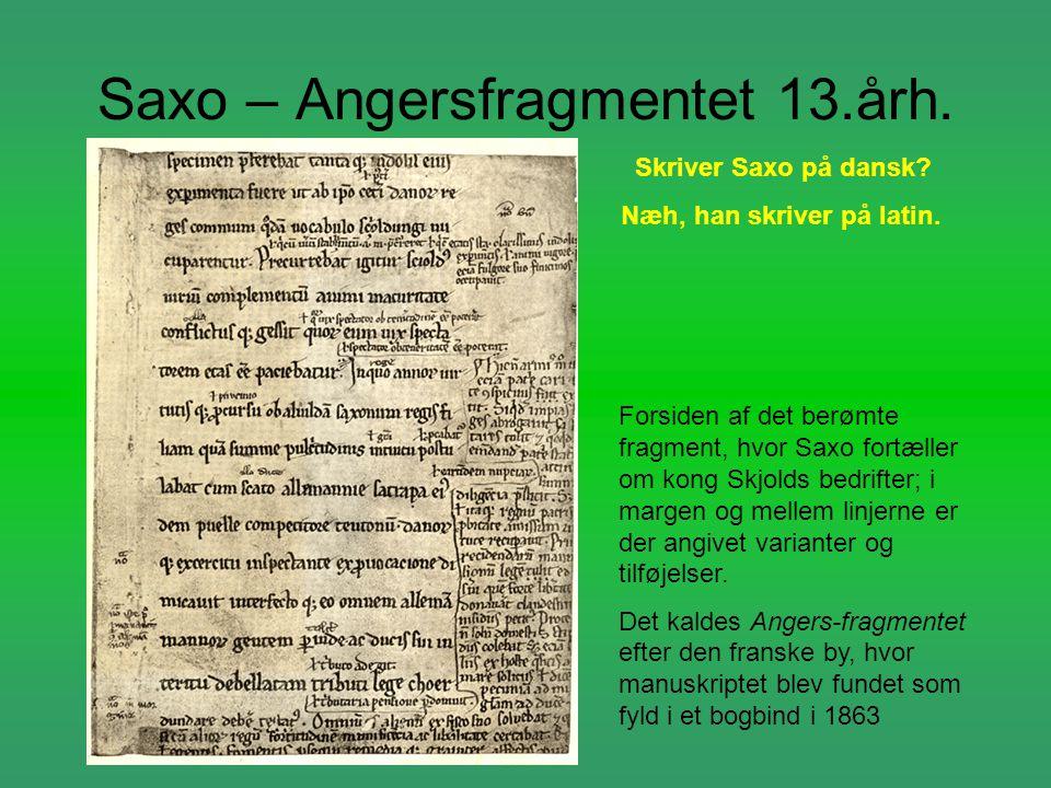 Saxo – Angersfragmentet 13.årh. Forsiden af det berømte fragment, hvor Saxo fortæller om kong Skjolds bedrifter; i margen og mellem linjerne er der an