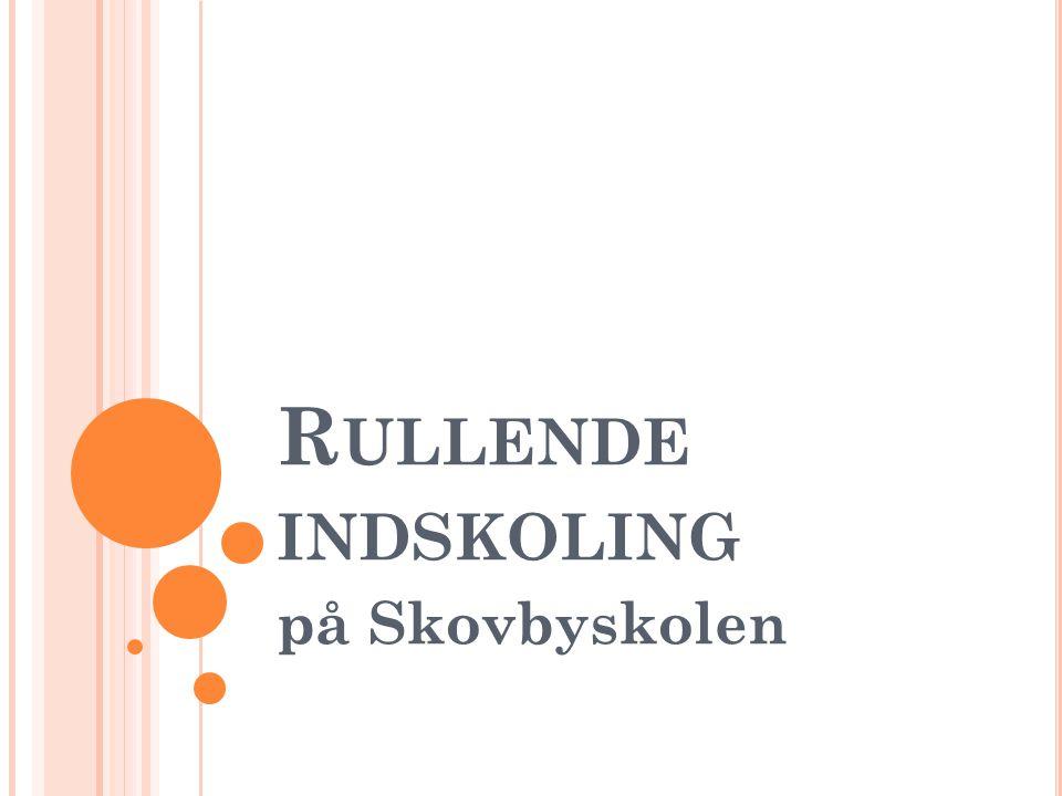 R ULLENDE INDSKOLING på Skovbyskolen