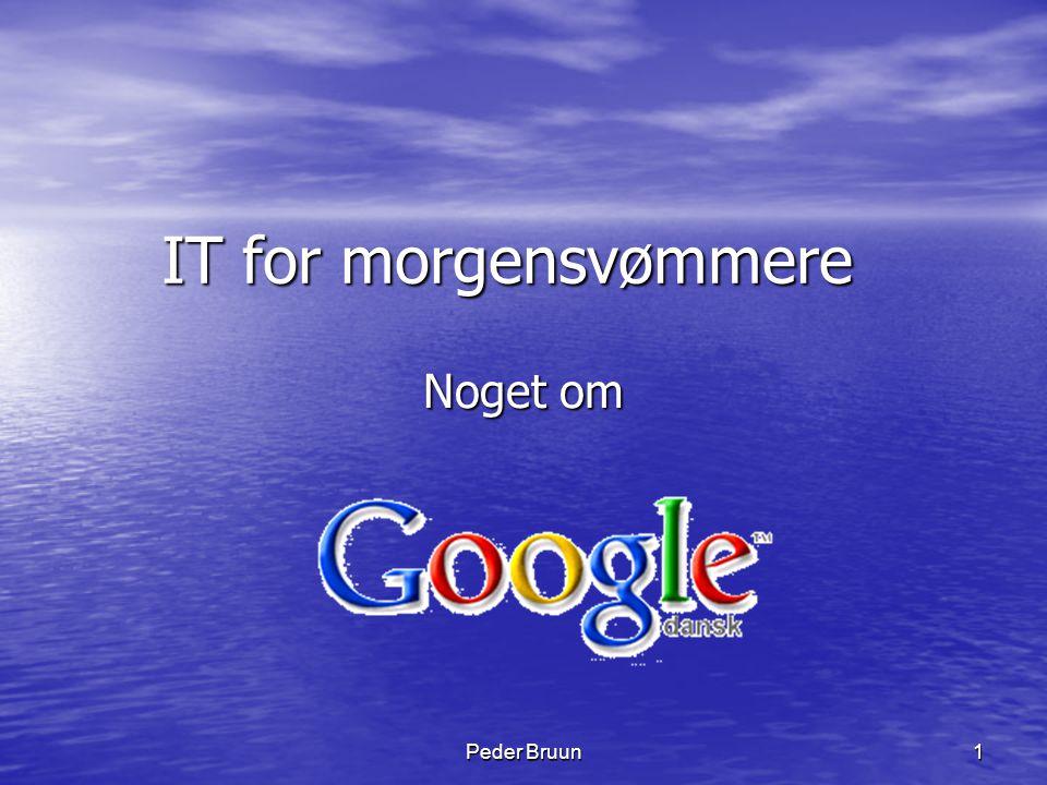 Peder Bruun2 Agenda • Google konto – iGoogle • Gmail – oprettelse og anvendelse • Picasa – Download, installer og brug • PicasaWeb - anvendelse