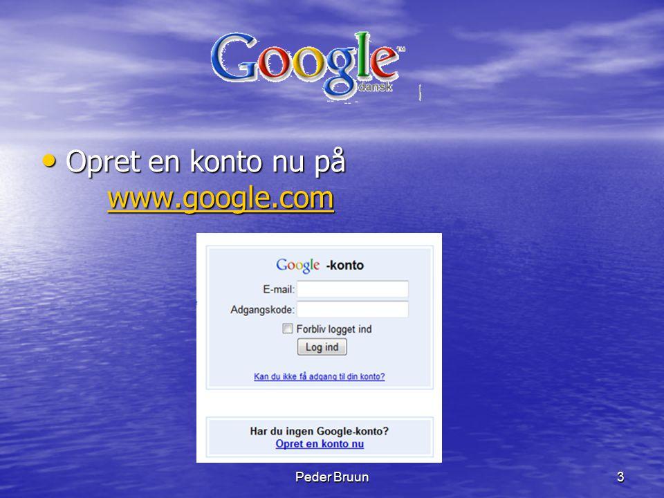 Peder Bruun14 Spørg rigtigt • Google er en maskine.