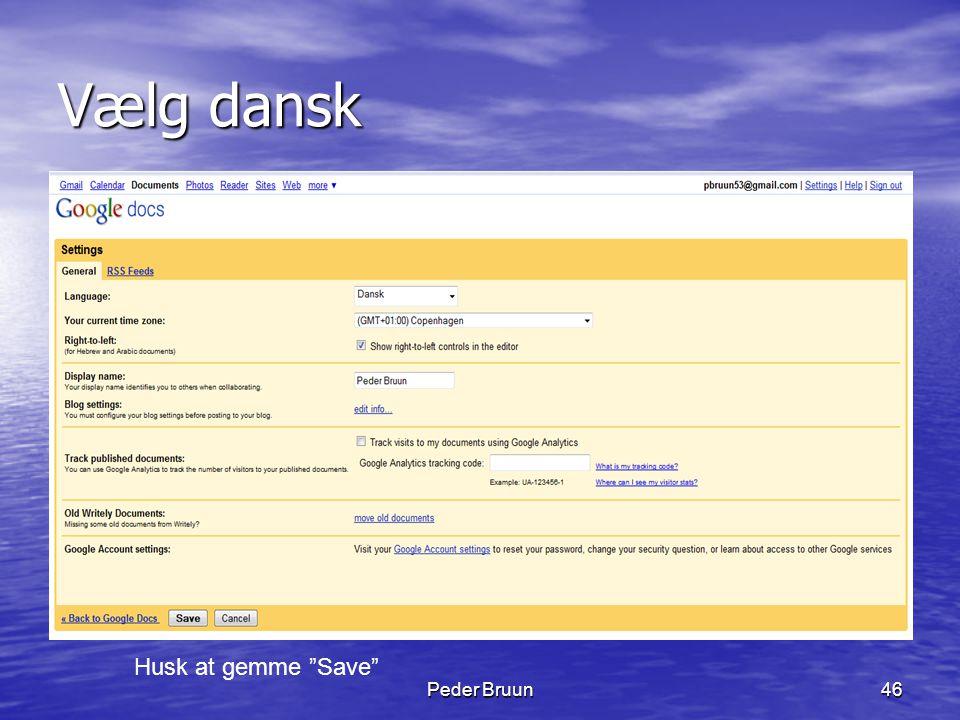 """Peder Bruun46 Vælg dansk Husk at gemme """"Save"""""""