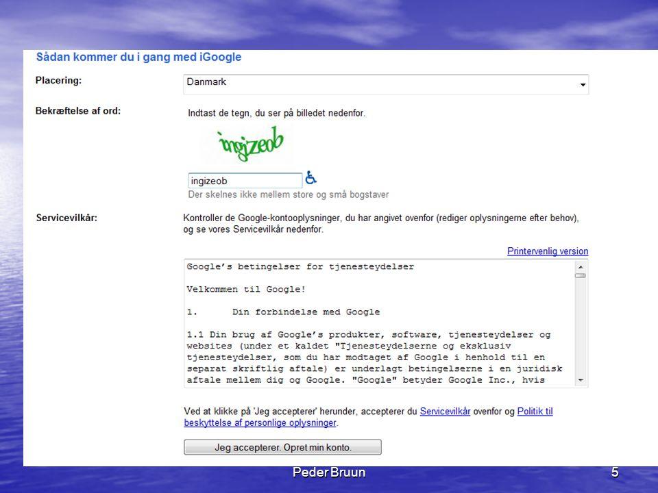 Peder Bruun26 Afstand mellem ord • Google viser først de internetsider hvor søgeordene står tæt på hinanden.