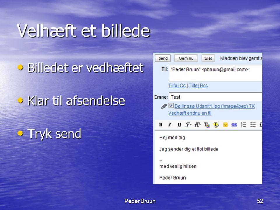 Peder Bruun52 Velhæft et billede • Billedet er vedhæftet • Klar til afsendelse • Tryk send