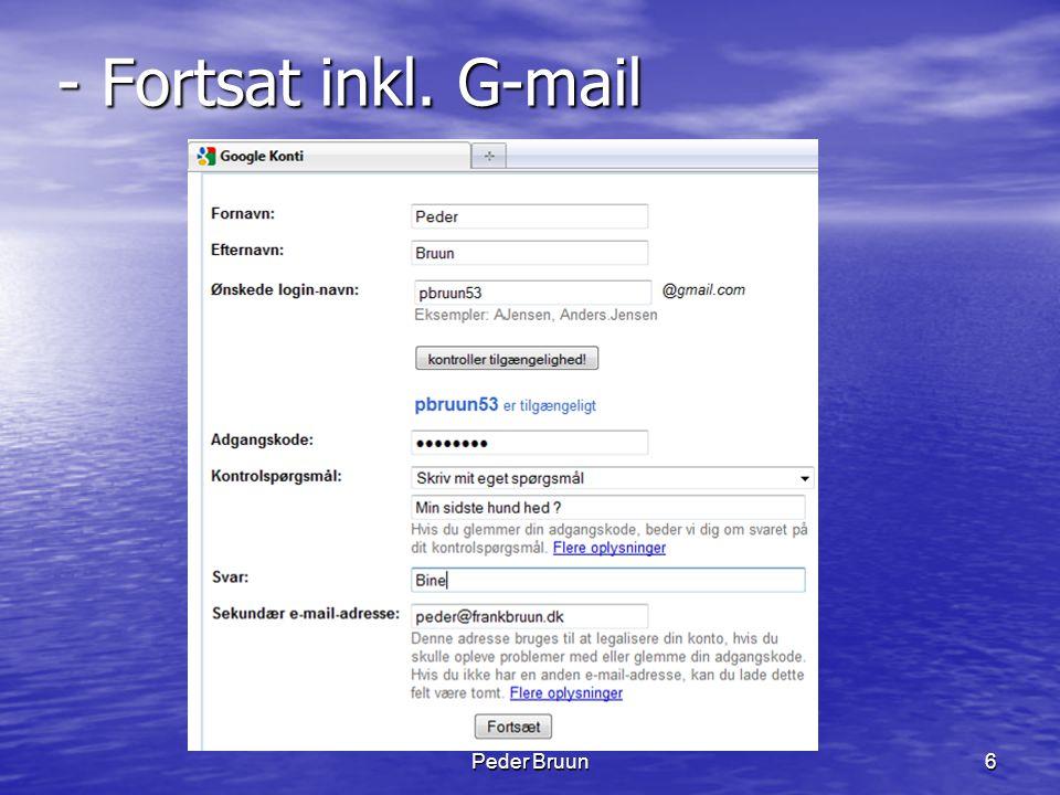 Peder Bruun27 Ord rækkefølge • Google viser først de internetsider hvor ordene kommer i samme rækkefølge som skrevet i søgefeltet.