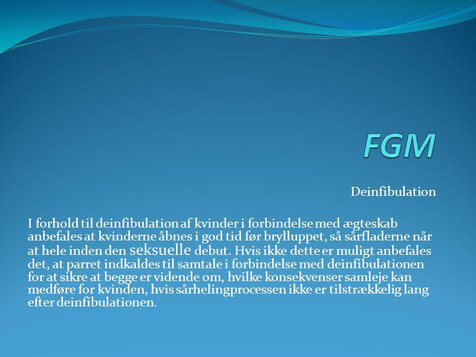 Deinfibulation I forhold til deinfibulation af kvinder i forbindelse med ægteskab anbefales at kvinderne åbnes i god tid før brylluppet, så sårfladern