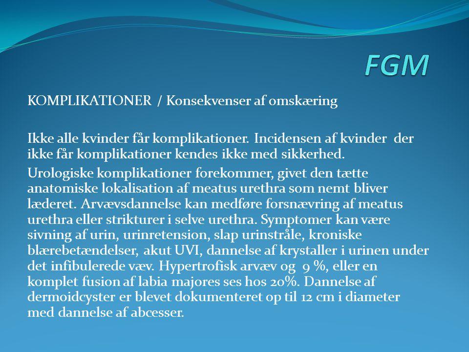 KOMPLIKATIONER / Konsekvenser af omskæring Ikke alle kvinder får komplikationer. Incidensen af kvinder der ikke får komplikationer kendes ikke med sik