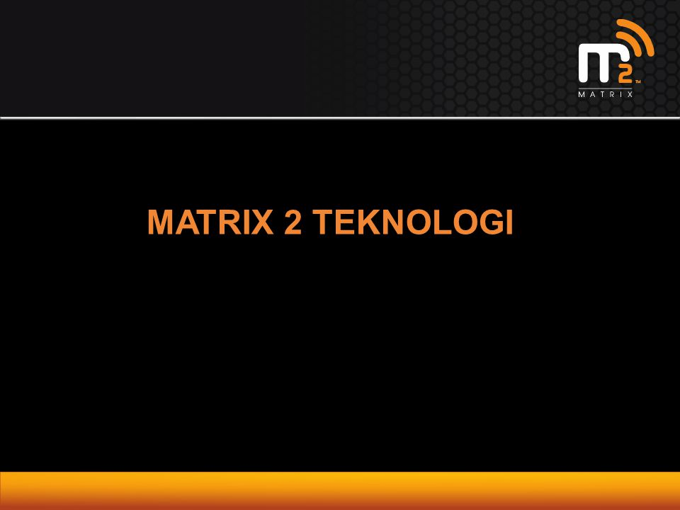 MATRIX 2 TEKNOLOGI
